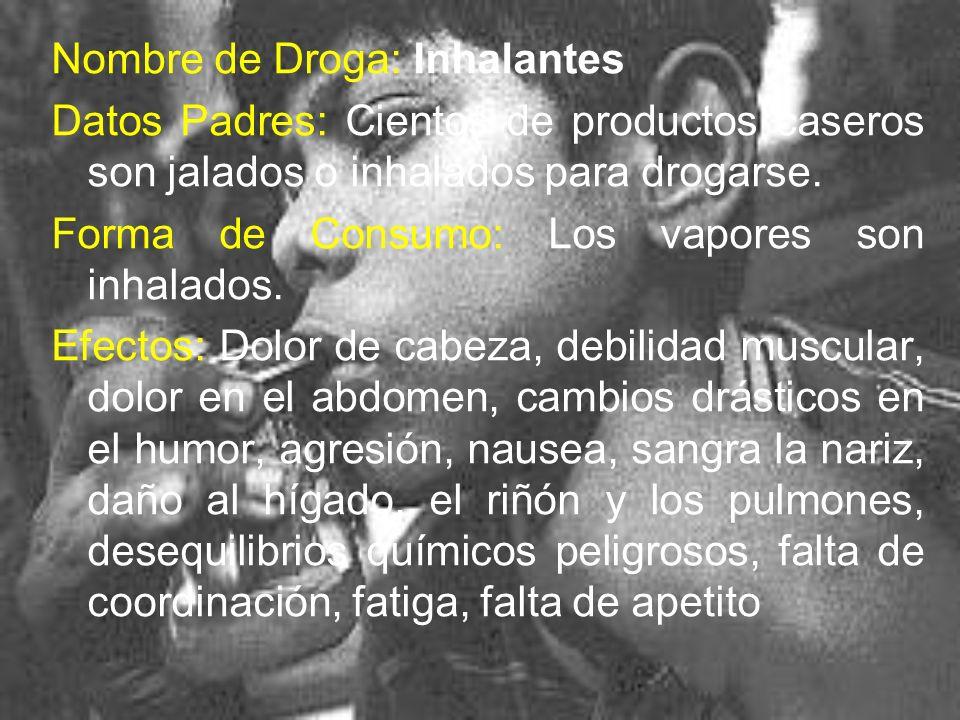 Nombre de Droga: Inhalantes