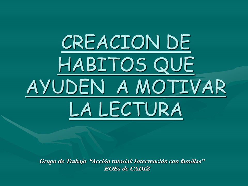 CREACION DE HABITOS QUE AYUDEN A MOTIVAR LA LECTURA