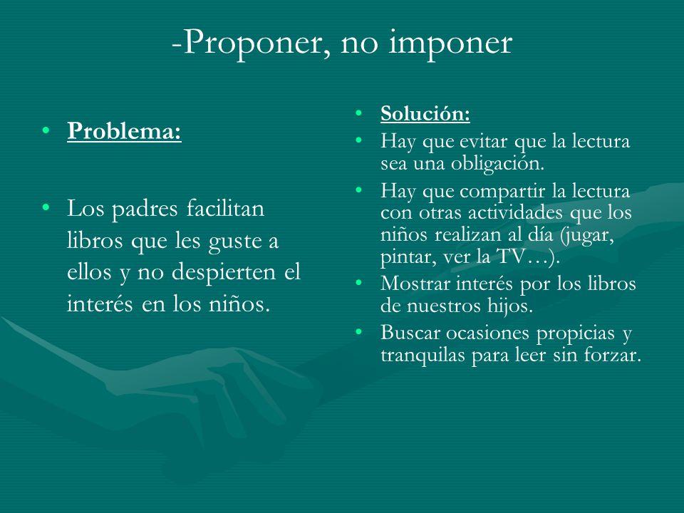 -Proponer, no imponer Problema: