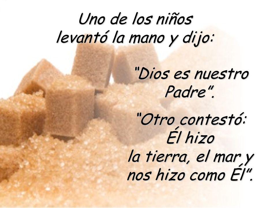 Dios es nuestro Padre .