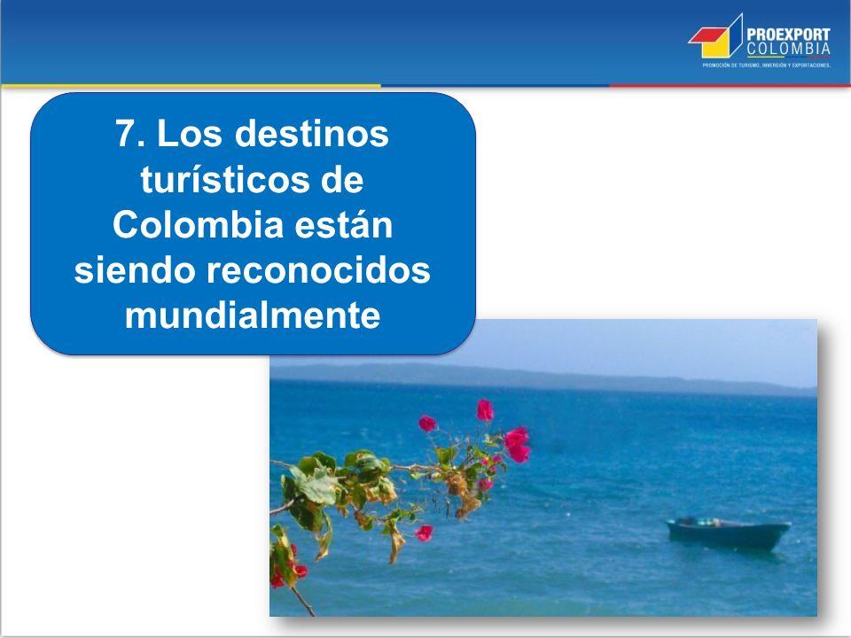 7. Los destinos turísticos de Colombia están siendo reconocidos mundialmente