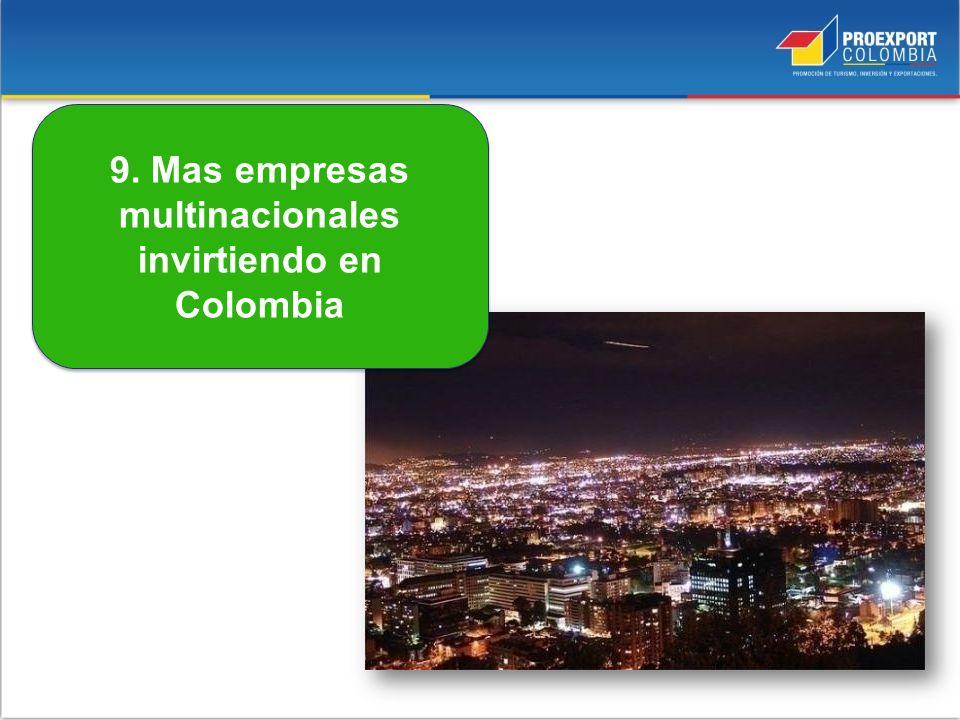 9. Mas empresas multinacionales invirtiendo en Colombia
