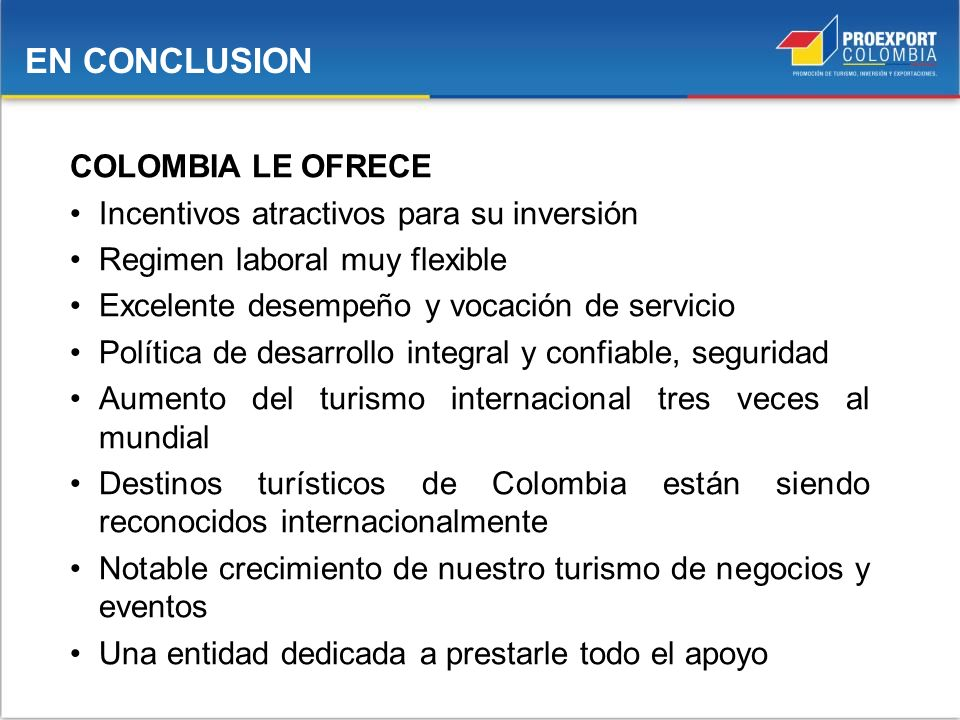 EN CONCLUSION COLOMBIA LE OFRECE