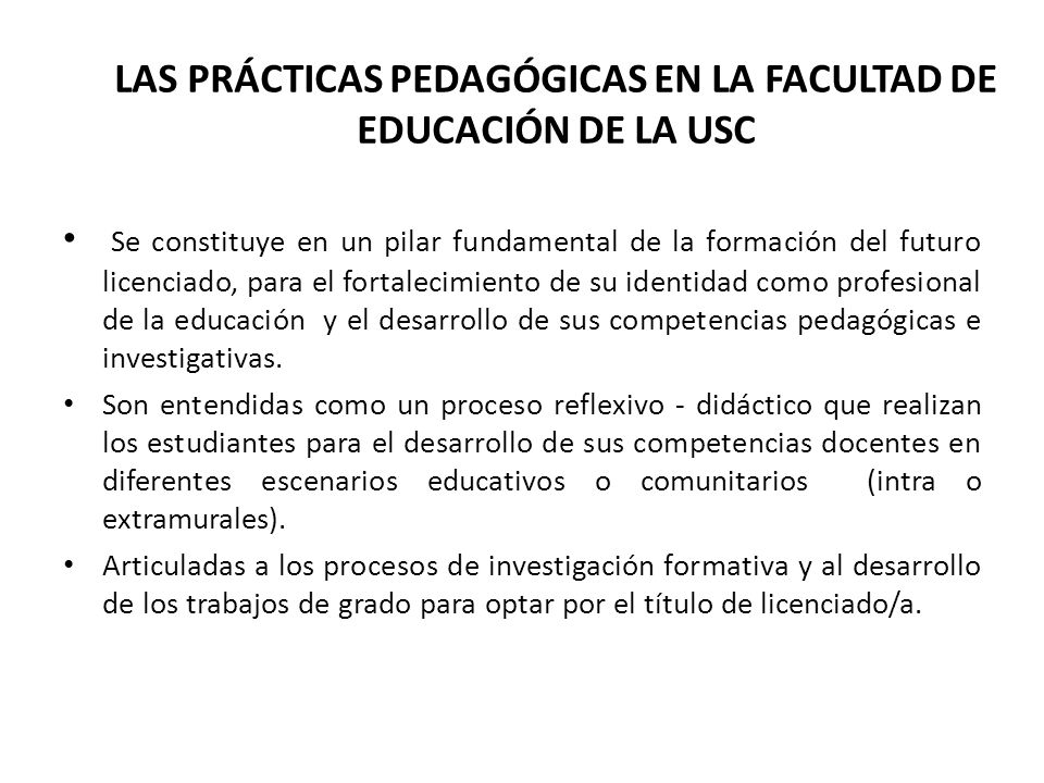 LAS PRÁCTICAS PEDAGÓGICAS EN LA FACULTAD DE EDUCACIÓN DE LA USC