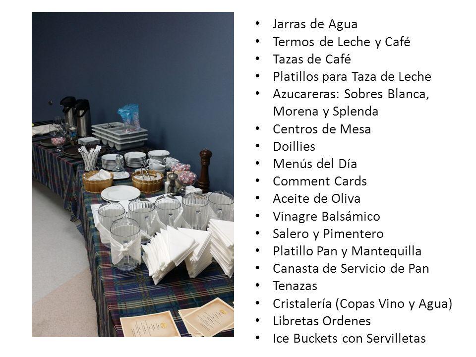 Jarras de Agua Termos de Leche y Café. Tazas de Café. Platillos para Taza de Leche. Azucareras: Sobres Blanca, Morena y Splenda.