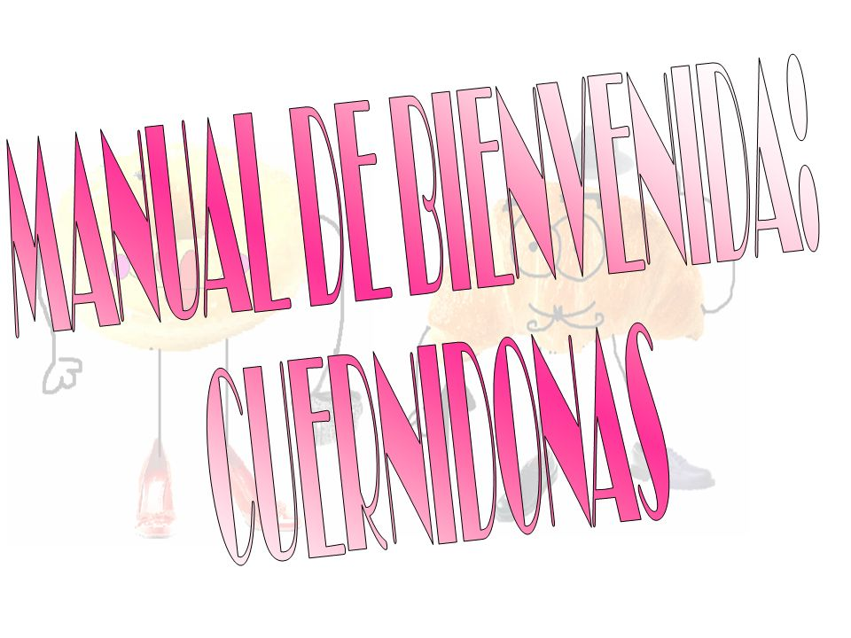 MANUAL DE BIENVENIDA: CUERNIDONAS