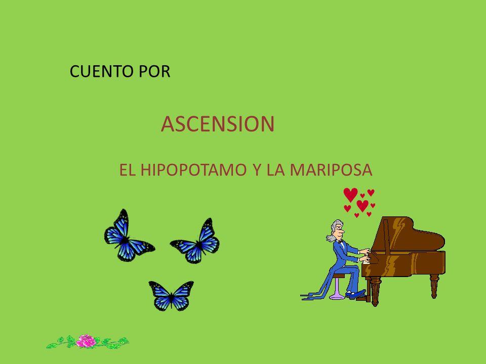 CUENTO POR ASCENSION EL HIPOPOTAMO Y LA MARIPOSA