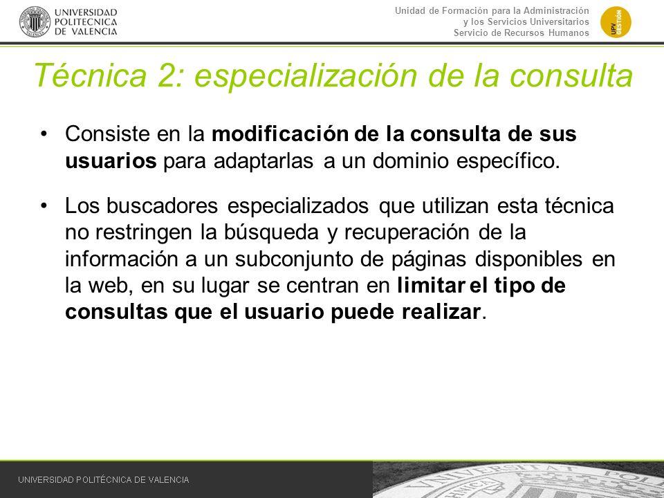 Técnica 2: especialización de la consulta