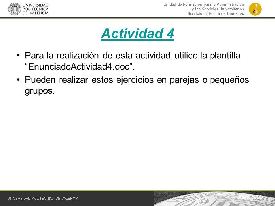 Actividad 4 Para la realización de esta actividad utilice la plantilla EnunciadoActividad4.doc .