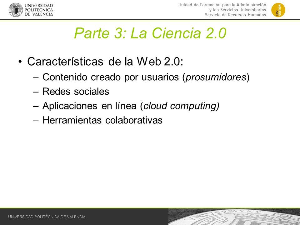 Parte 3: La Ciencia 2.0 Características de la Web 2.0: