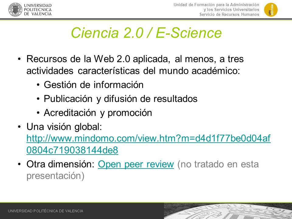 Ciencia 2.0 / E-ScienceRecursos de la Web 2.0 aplicada, al menos, a tres actividades características del mundo académico:
