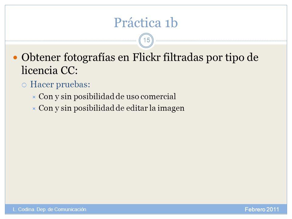 Práctica 1b Obtener fotografías en Flickr filtradas por tipo de licencia CC: Hacer pruebas: Con y sin posibilidad de uso comercial.