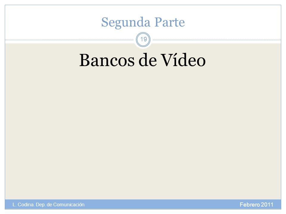 Bancos de Vídeo Segunda Parte Febrero 2011