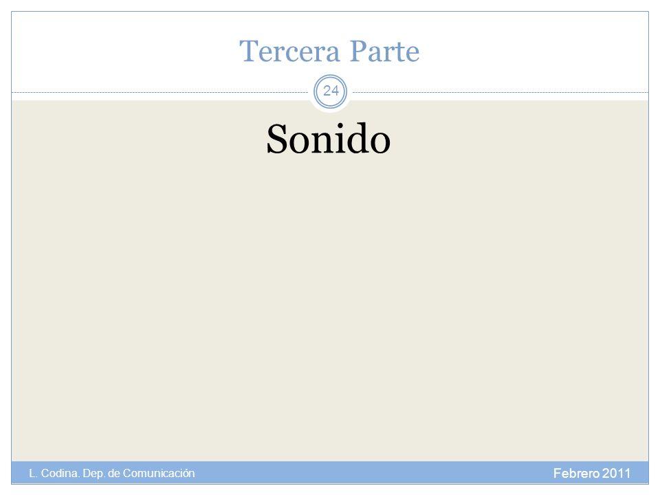 Tercera Parte Sonido L. Codina. Dep. de Comunicación Febrero 2011