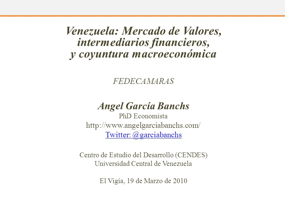Venezuela: Mercado de Valores, intermediarios financieros, y coyuntura macroeconómica