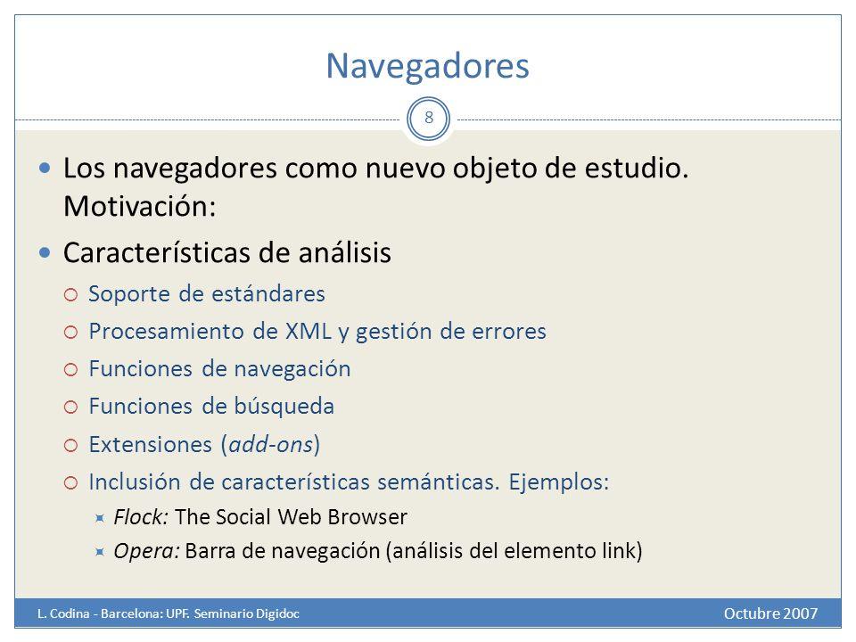 Navegadores Los navegadores como nuevo objeto de estudio. Motivación: