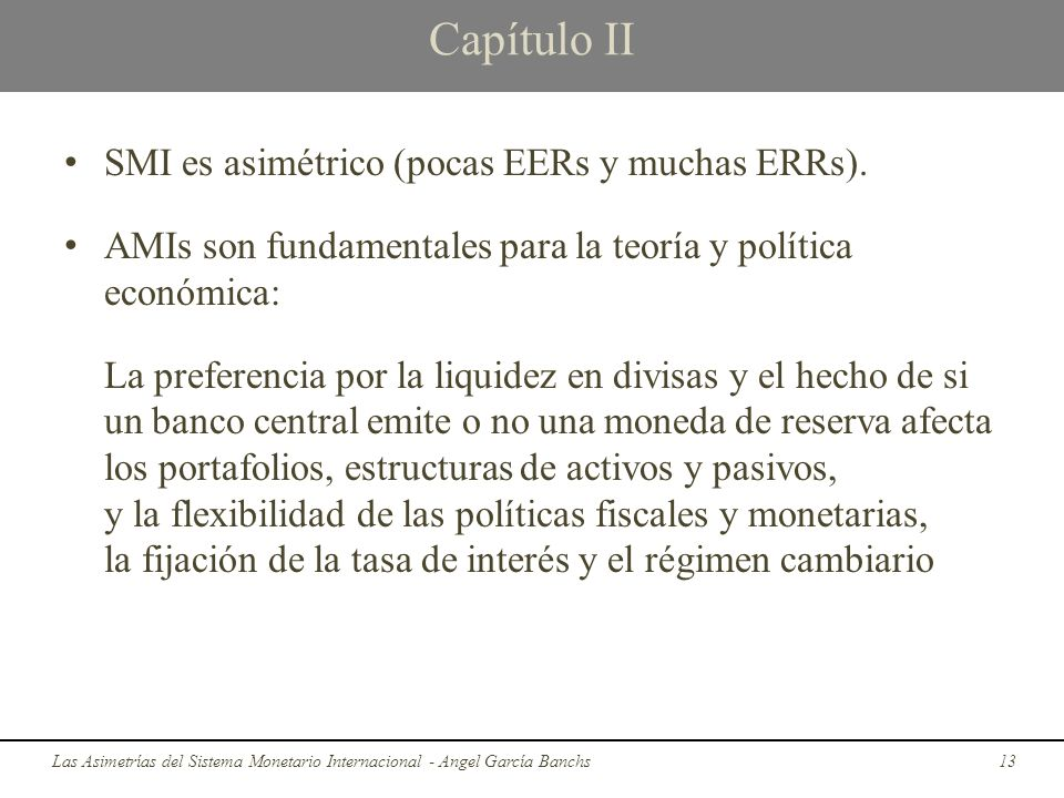 Capítulo II SMI es asimétrico (pocas EERs y muchas ERRs).