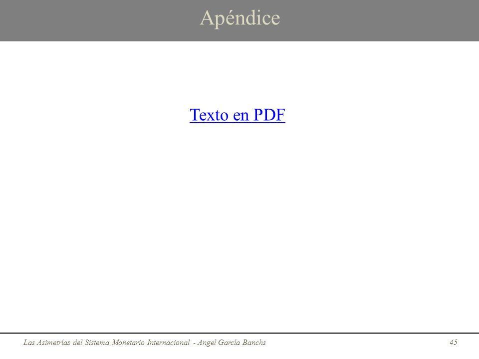 Apéndice Texto en PDF Las Asimetrías del Sistema Monetario Internacional - Angel García Banchs
