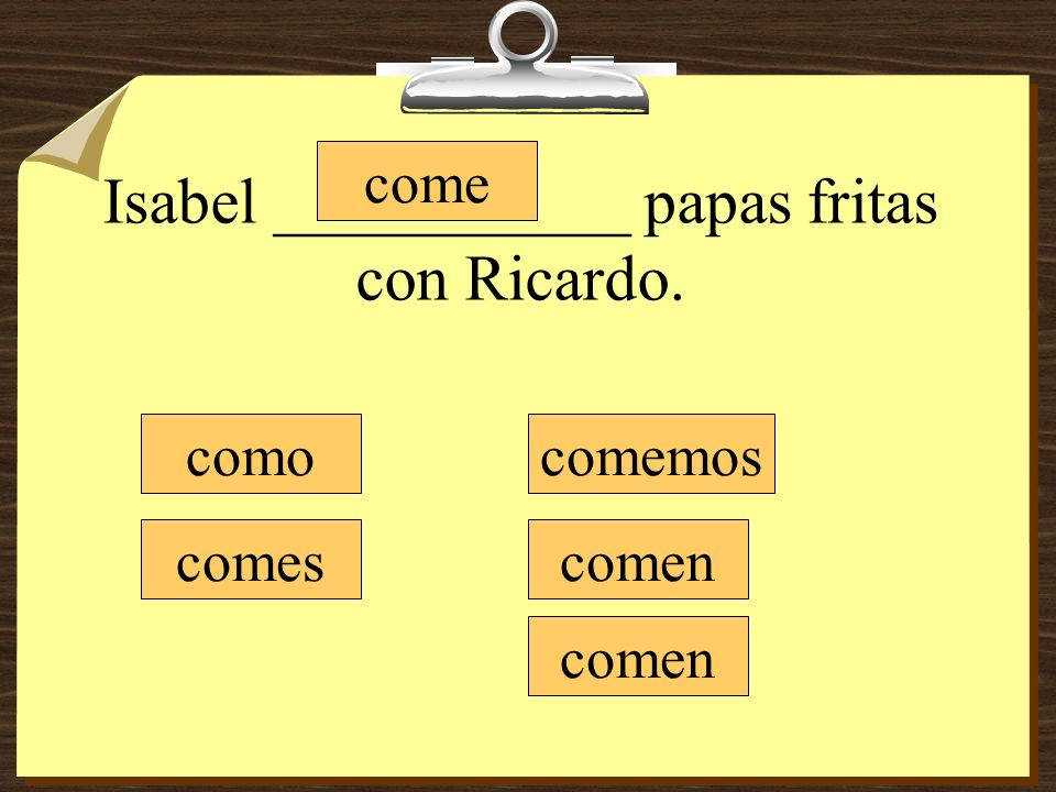 Isabel ___________ papas fritas con Ricardo.