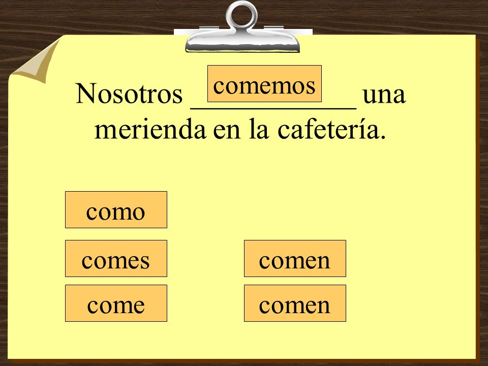 Nosotros ___________ una merienda en la cafetería.