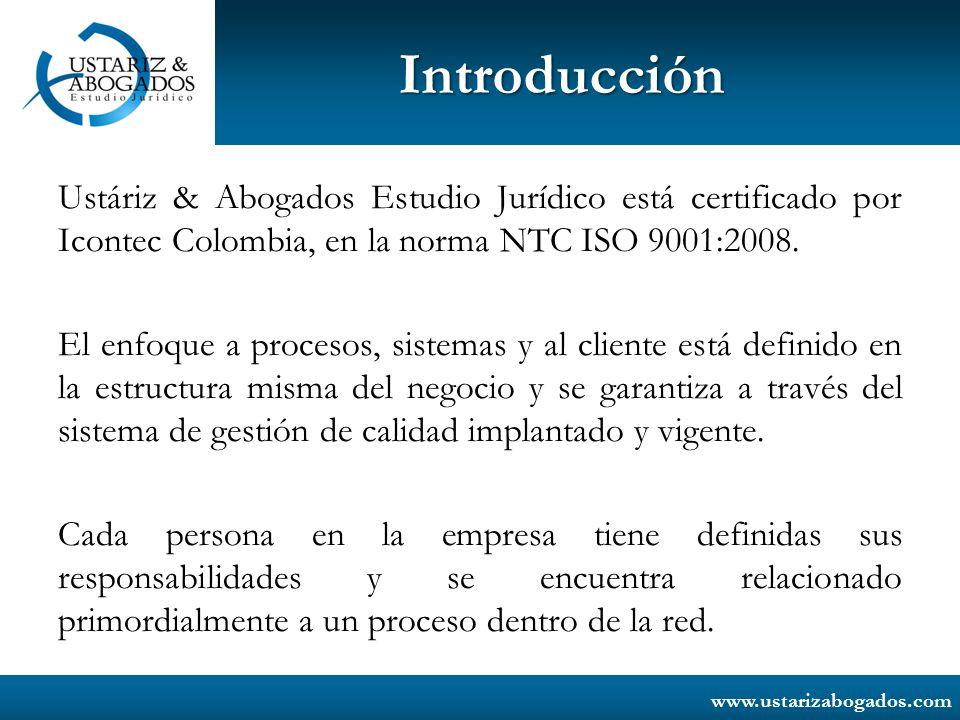 Introducción Ustáriz & Abogados Estudio Jurídico está certificado por Icontec Colombia, en la norma NTC ISO 9001:2008.