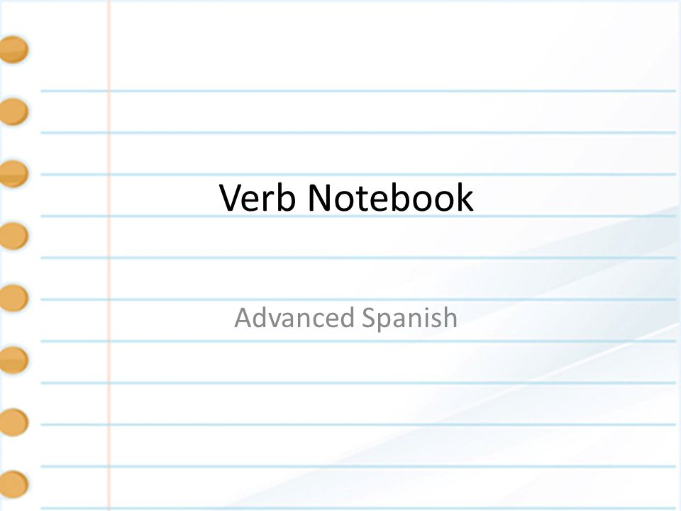 Verb Notebook Advanced Spanish