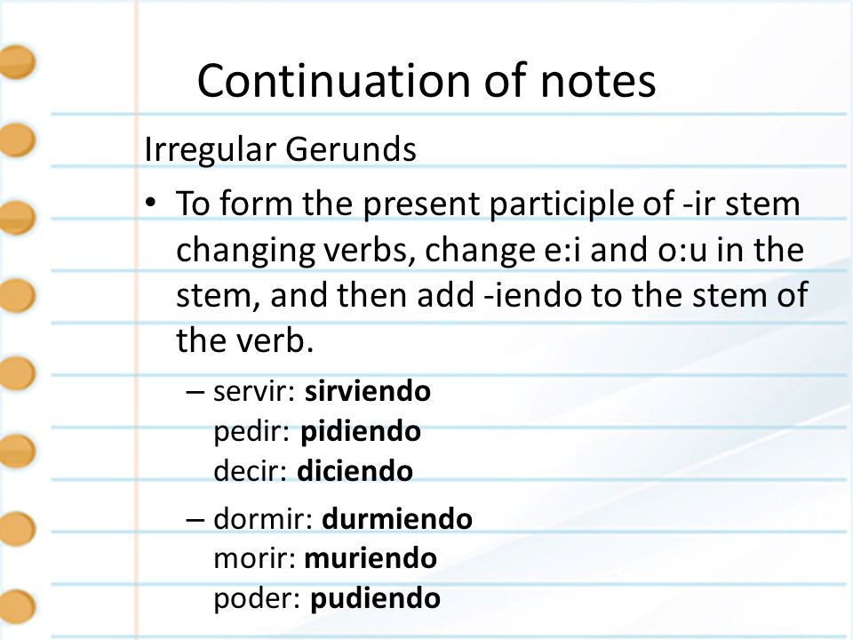 Continuation of notes Irregular Gerunds
