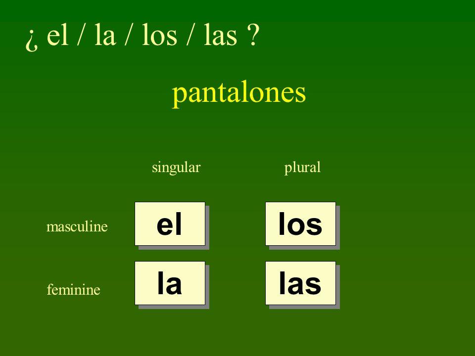 ¿ el / la / los / las pantalones el los la las singular plural