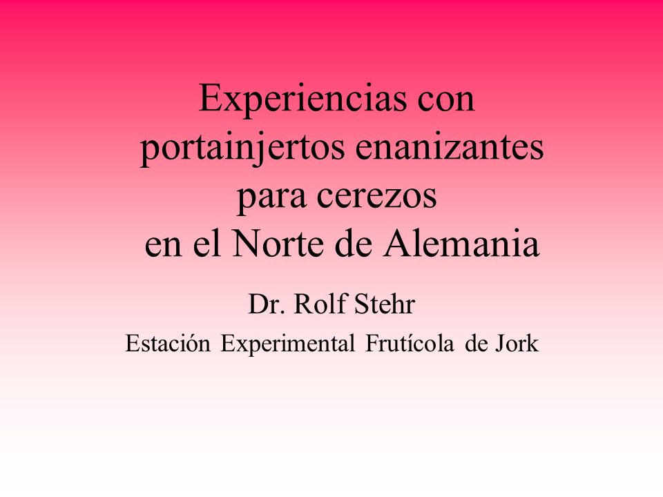 Dr. Rolf Stehr Estación Experimental Frutícola de Jork