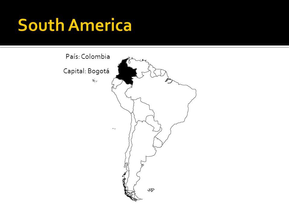 South America País: Colombia Capital: Bogotá