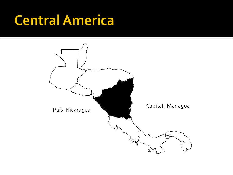 Central America Capital: Managua País: Nicaragua