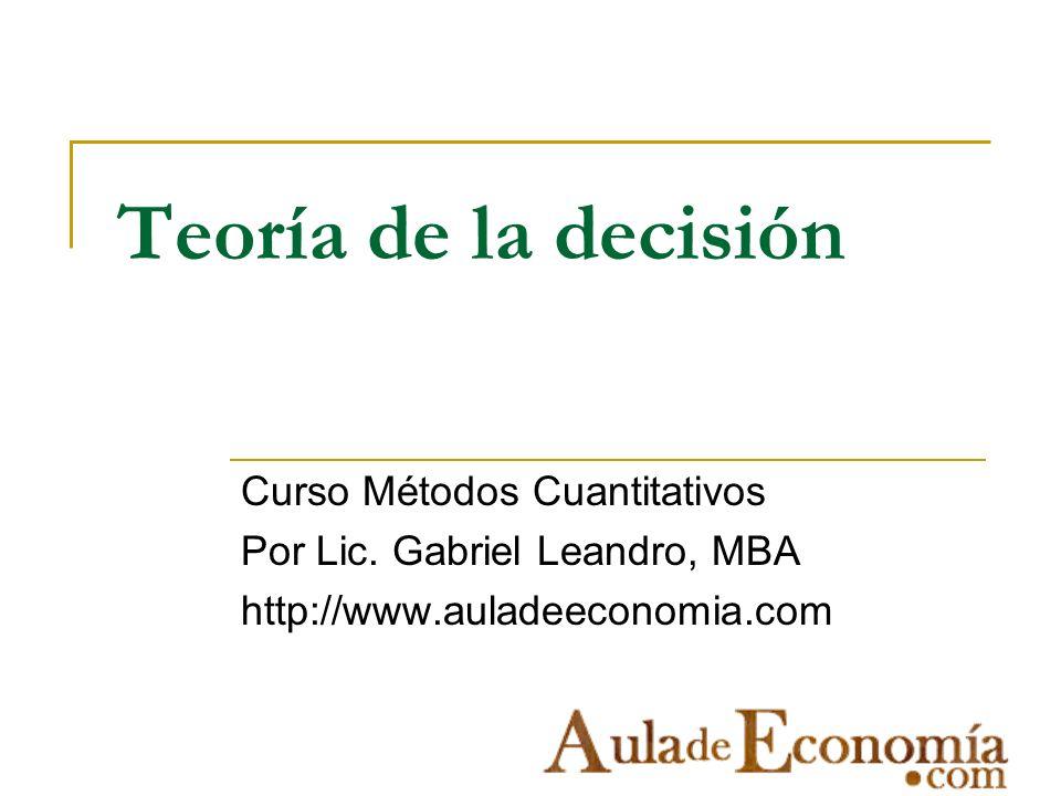 Teoría de la decisión Curso Métodos Cuantitativos