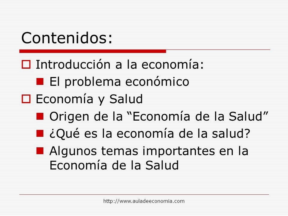 Contenidos: Introducción a la economía: El problema económico
