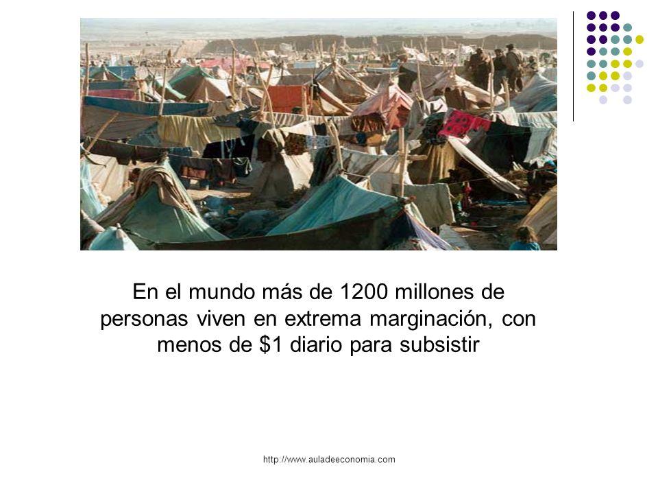 En el mundo más de 1200 millones de personas viven en extrema marginación, con menos de $1 diario para subsistir