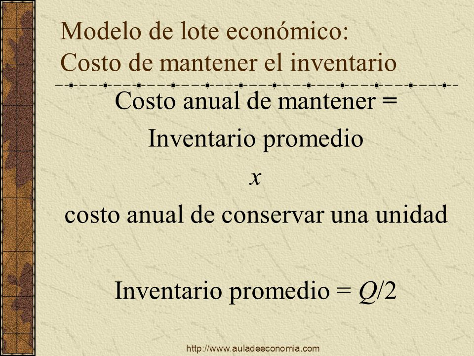Modelo de lote económico: Costo de mantener el inventario