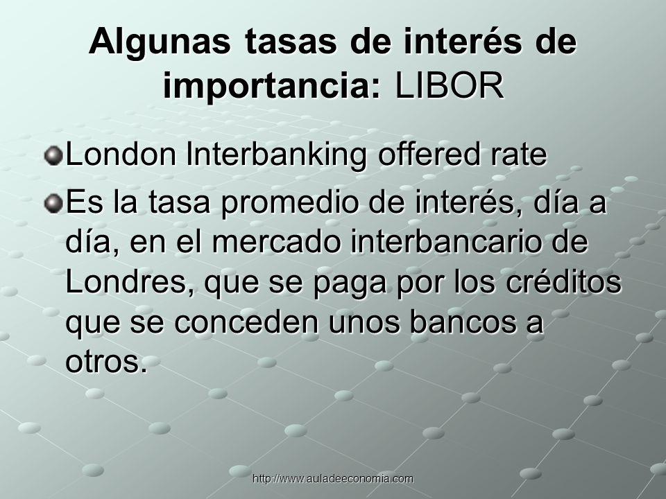 Algunas tasas de interés de importancia: LIBOR