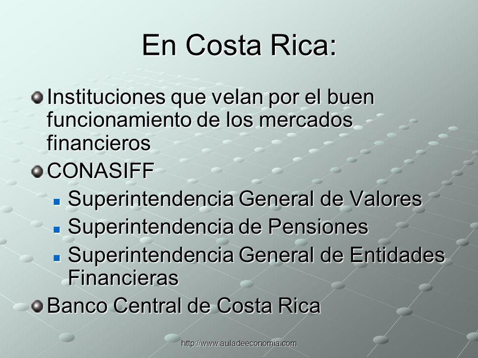 En Costa Rica:Instituciones que velan por el buen funcionamiento de los mercados financieros. CONASIFF.