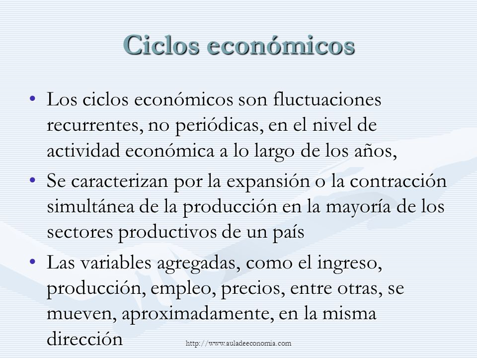 Ciclos económicosLos ciclos económicos son fluctuaciones recurrentes, no periódicas, en el nivel de actividad económica a lo largo de los años,