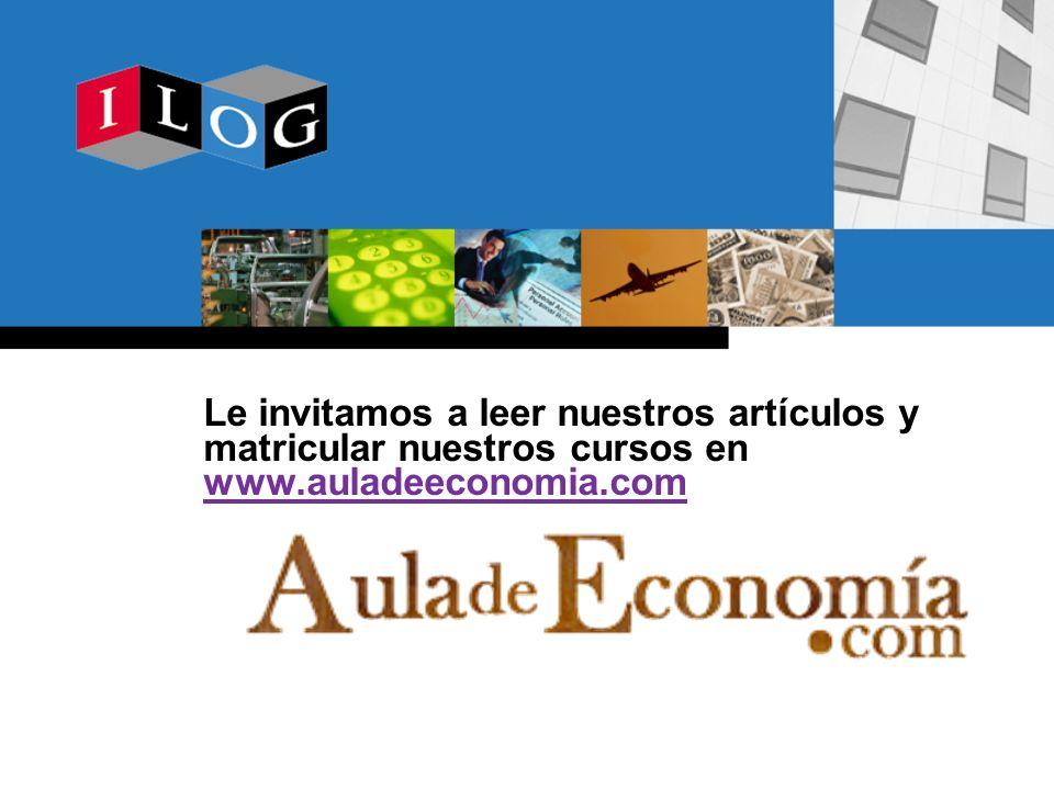 Le invitamos a leer nuestros artículos y matricular nuestros cursos en www.auladeeconomia.com