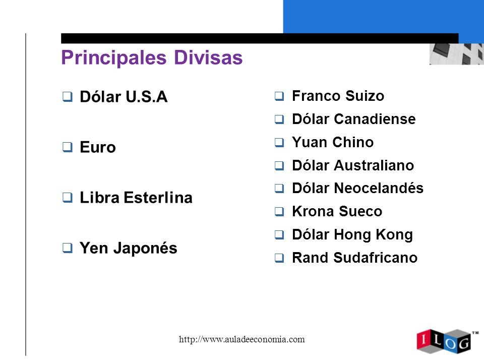 Principales Divisas Dólar U.S.A Euro Libra Esterlina Yen Japonés