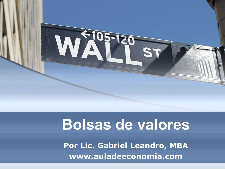 Por Lic. Gabriel Leandro, MBA www.auladeeconomia.com