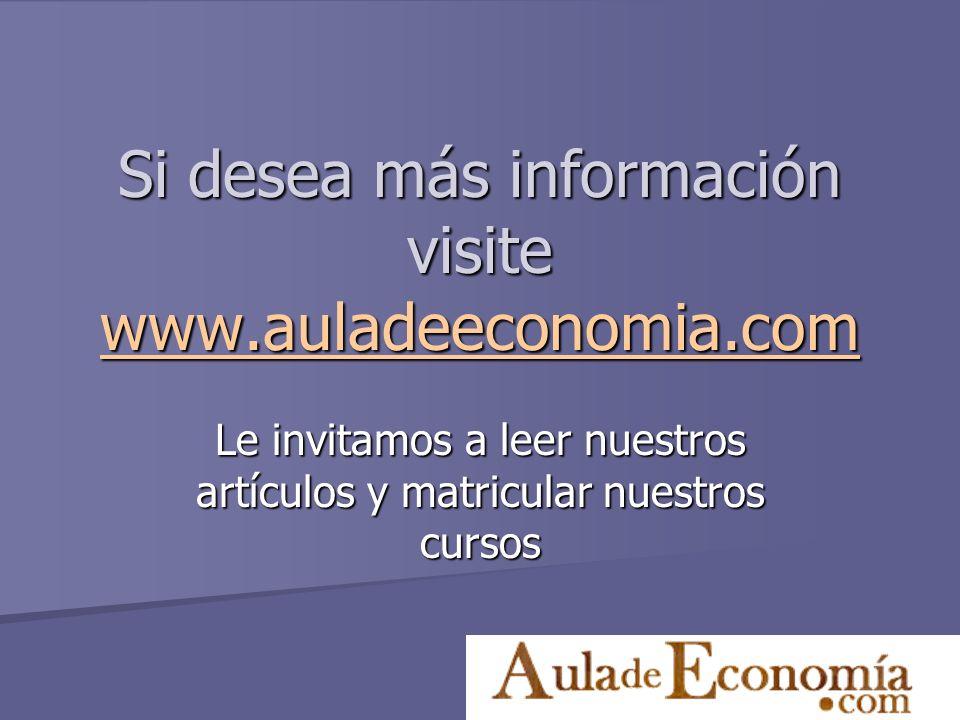 Si desea más información visite www.auladeeconomia.com
