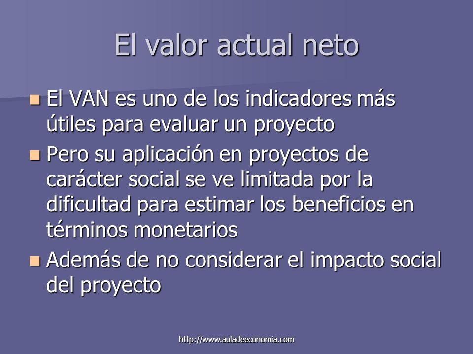 El valor actual neto El VAN es uno de los indicadores más útiles para evaluar un proyecto.
