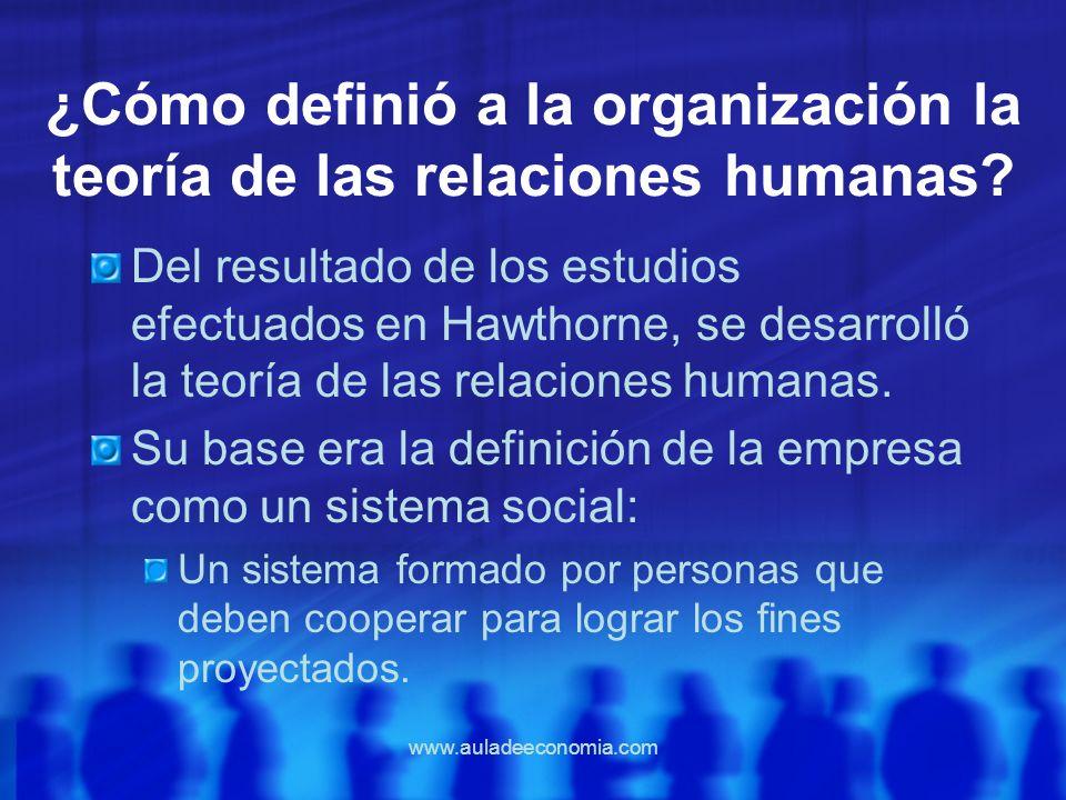 ¿Cómo definió a la organización la teoría de las relaciones humanas