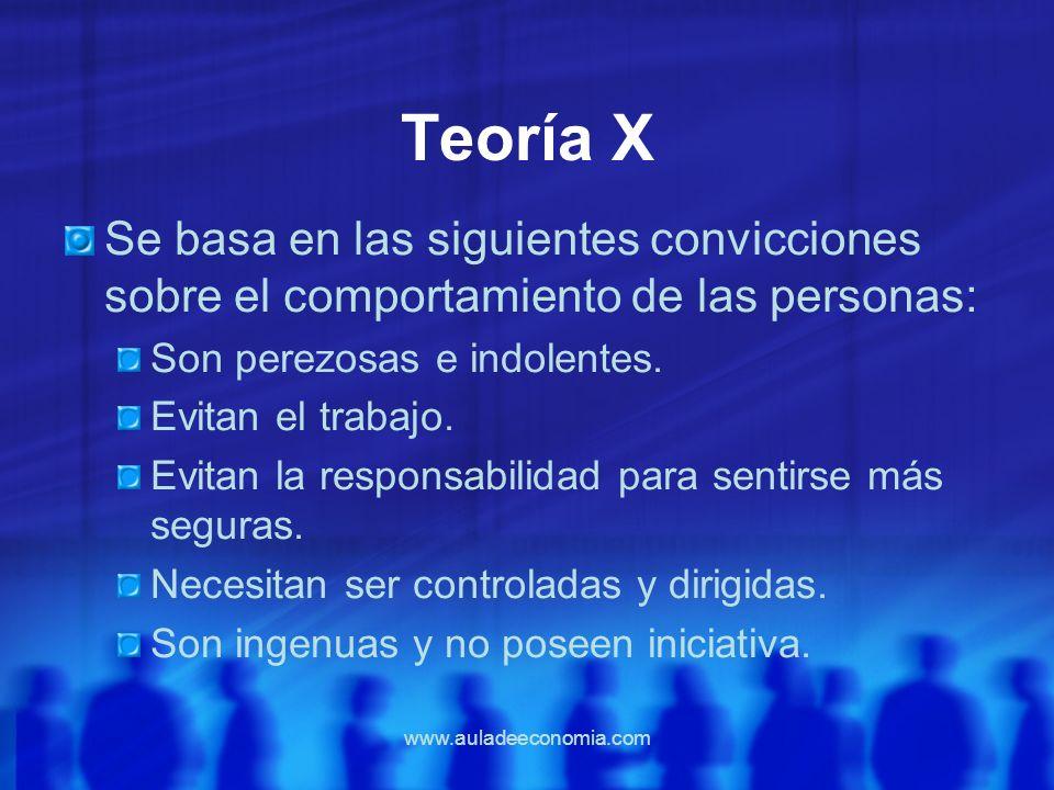Teoría XSe basa en las siguientes convicciones sobre el comportamiento de las personas: Son perezosas e indolentes.