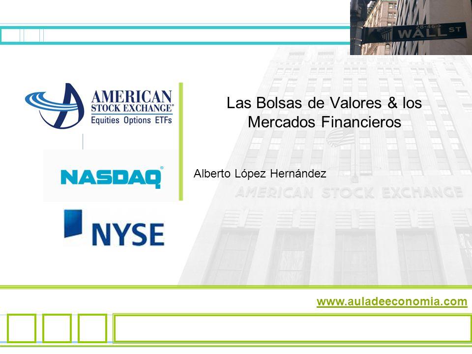 Las Bolsas de Valores & los Mercados Financieros