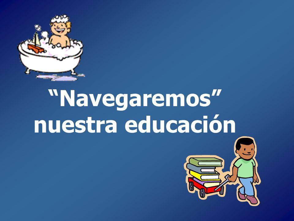 Navegaremos nuestra educación