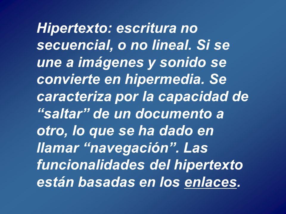 Hipertexto: escritura no secuencial, o no lineal