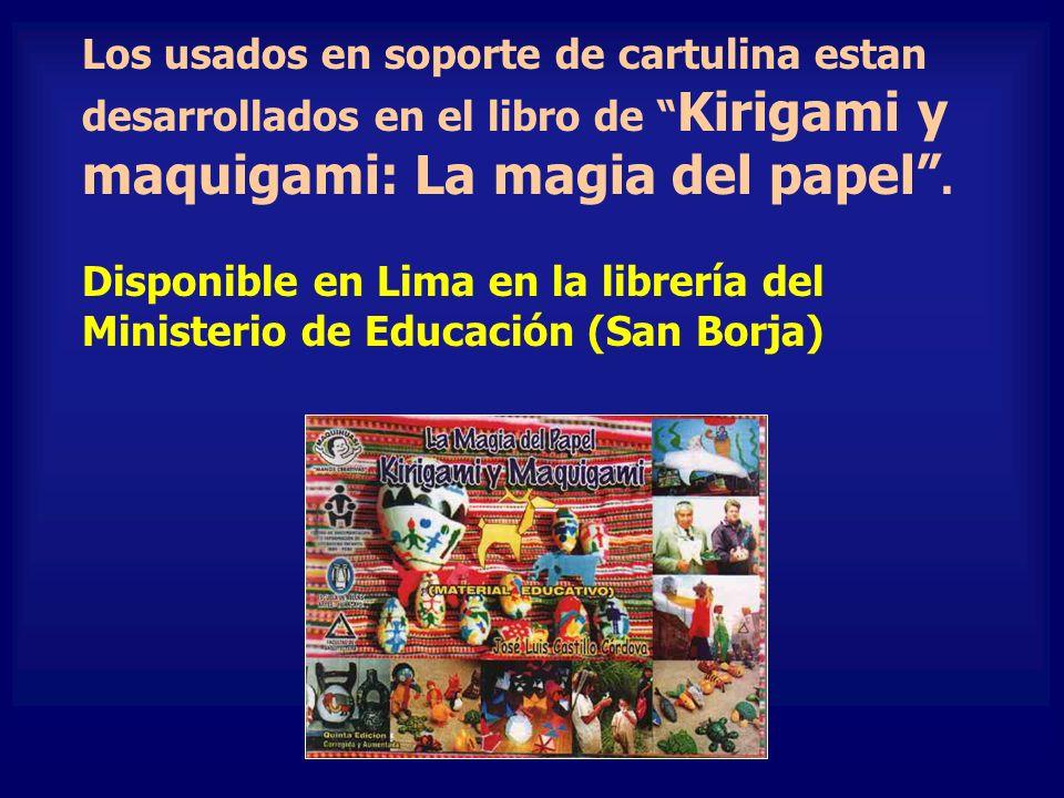 Los usados en soporte de cartulina estan desarrollados en el libro de Kirigami y maquigami: La magia del papel .