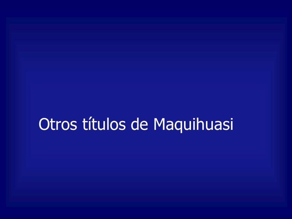 Otros títulos de Maquihuasi